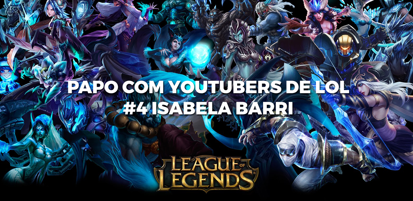 youtubers de lol isabela barri